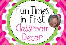 Fun Times in First Classroom Decor / Everything you will need to make your classroom colorful, eye catching, and neat!  / by Nancy Taylor-Davis