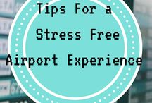 Tips For A Stress Free Airport Experience / Reduce your stress at the airport