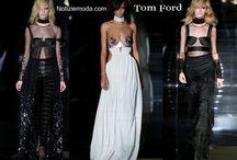Tom Ford / Tom Ford collezione e catalogo primavera estate e autunno inverno abiti abbigliamento accessori scarpe borse sfilata donna.