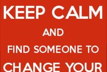 Keep calm and change my diaper