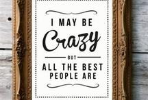 Crazy / by Suzie Sunshine