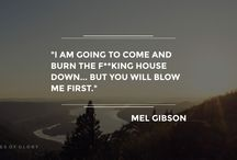 Mel Gibson - Quotes of Glory / Funny quotes.