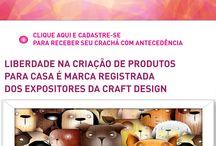Liberdade na criação de produtos para casa é a marca registra dos expositores da 26ª Craft Design / De 21 a 24 de Fevereiro no Centro de Convenções Frei Caneca, em São Paulo.  De 21 a 23/02 das 10h às 20h Dia 24/02 das 10h às 19h  Acesse: www.craftdesign.com.br