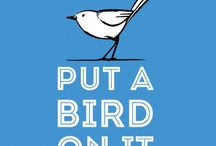 Put A Bird On It / Things with birds... / by Jennifer Crofford