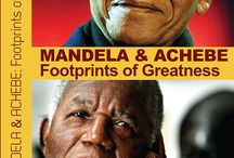 Mandela & Achebe: Footprints of Greatness / The cover of the 2014 book on the former President of South Africa Nelson Mandela and author of Things Fall Apart Chinua Achebe, by USAfrica Founder Chido Nwangwu. www.MandelaAchebeChido.com  www.ChidoNwangwu.com