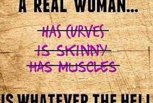 Real Women (In Honor of all Women) / All women are Real Women unless they were once a man. Real women come in all sizes and shapes. Real women question everything and want to improve it. This board is in honor of Women. / by Simply-Southern