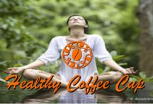 Healthy Coffee Cup / Bring the power of the healthy coffee to the people , for the people.