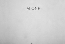 A is for Alone / It is far better to be alone than to wish you were.                    ~Ann Landers / by Alpha Betsy