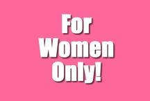 For Women Only / Aangezien er veel vrouwen actief zijn wil ik met dit bord experimenteren hoe snel het aantal volgers zal groeien t.o.v. de For Men Only pinbord. Het bord is aangemaakt op vrijdag 26 april 2013.  Dus een oproep aan alleen vrouwen repin de afbeelding 'For Women Only' en ik maak je medepinner van dit bord. Doe je mee?  De vraag aan de vrouwen die mijn Pins al volgen is hetzelfde! Pinnen jullie mee. Regel laten we het netjes houden :-)
