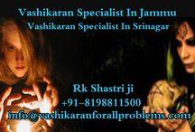 Vashikaran Specialist In Jammu, Srinagar / Pandit R.K Shastri is the Vashikaran Specialist in Jammu Srinagar Get Love Problem Solution With Vashikaran Mantra. Our Astrologer giving best vashikaran Solution, Love back Solution, Love marriage Specialist Astrologer in India