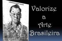 Values the Brazilian Art!!! / Valorize a Arte Brasileira!!! / by MariaFatima El-Khatib Borges Gomide