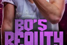 Bo's Beauty / The sixth and final novel in Bone Cold--Alive series matches remaining band member Bo with Anya and finds band manager Fletcher solving his quest for Beatrice.