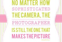 Photography wisdom / quotes  and wisdom about the art of photography