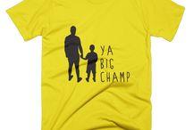 Ya Big Champ Wear / Sharing the message of Ya Big Champ