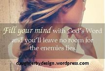 Awe Inspiring Quotes For Christians / Partial verses and Godly Reminders / by In His Grace (Debbie)