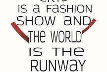Fashion Quotes we <3 / Our favourite fashion quotes from our favourite Fashionistas