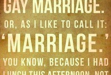 Gay Marriage / by Kayla Maurer