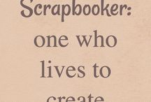 Quotes Scrapbooking & Life / Quotes about scrapbooking and everyday life.  Who doesn't need a great quote?