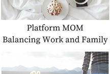 Best of Platform Mom / Featuring the best of the best from platformmom.com ; Balancing Work and Family Like a Pro
