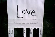 Love, Please Give Some and Take Some / Love, take as much as you need! / by Tim Johnson