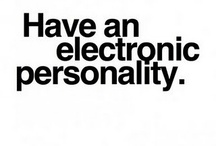 Have an electronic personality