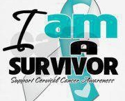 Cervical Cancer Awareness / In April of 2010 I was diagnosised with Stage 3B endocervical cancer.  Surgery was out of the question since the cancer had spread went thru chemo, radiation and internal radiation.  I am a SURVIVOR