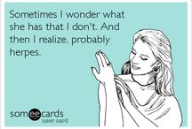 Someecards faves & fun stuff / Just various funny e-cards and things that make me laugh.