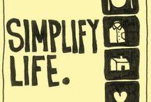 Simplify / by Stephanie Evans