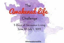 The Awakened Life / #the awakenedlife challenge is a wake up call for those of us asleep to life, to our passions and our pleasure. Join me for 5 says of sensuous living in a supportive safe group of like minded women. June 27- July 1 Resister here: http://eepurl.com/FikXj