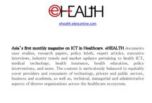 eHealth News / eHEALTH - The Enterprise of Healthcare, covering case studies, research papers, policy briefs, articles, Executive Interviews, industry trends and market update.