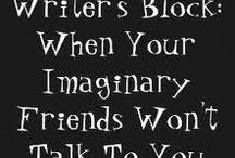 Writing - Writer's Block / For writers: inspiration to push past that writer's block.