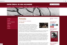 """""""ENTRE LÍNEAS"""" DE ANA ALEJANDRE / Web que muestra los datos de su autora, obra, artículos, reseñas, multimedia, colaboraciones, etc.,"""