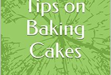 OVER ONE HUNDRED TIPS ON BAKING CAKES... / TIPS ON BAKING THE BEST CAKE