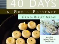 Books - 40 Days in God's Presence / 40 Days in God's Presence, a Devotional Encounter by Rebecca Barlow Jordan, includes 40 devotions that will help you experience a life-giving closeness with your Creator.
