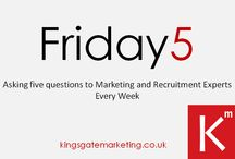 Friday5 Interviews / Every week we interview a leading marketing or recruitment expert - check out the interviews http://kingsgatemarketing.co.uk/category/friday5/