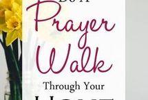 Prayer walk through your home.