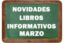 Informativos MARZO 2017 / Novidades de Libros INFORMATIVOS da Biblioteca Ánxel Casal MARZO 2017