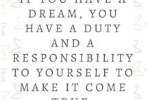 If you can dream it you can do it!!