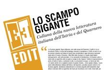 Lo Scampo Gigante / Collana della nuova letteratura italiana dell'Istria e del Quarnero