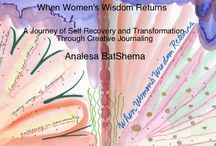 When Women's Wisdom Returns / My creative arts journal that helped me move through 15 months post-33 year marriage!