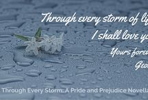 Through Every Storm: A Pride & Prejudice Story / Wickham is a changed man, but his wife has yet to leave some of her childish ways behind.  Can a former wastrel redeem both himself and his wife? Will their love survive the storm?