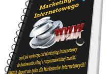 Jak promować firmę w internecie / TAJNIKI MARKETINGU INTERNETOWEGO, czyli jak wykorzystać Marketing Internetowy do budowania silnej i rozpoznawalnej marki. UWAGA! Raport nie tylko dla Marketerów Internetowych!