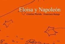 Eloisa & Napoleon / Tablero con noticias y enlaces al universo de esta intima y delicada novela gráfica creada por Cristina Florido y Francisco Ruizge.