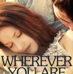 Wherever You Are / When foster mom Lyn Coates steps in to help an orphaned child, she doesn't expect to find love in the process.