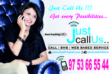 JUST CALL US / Need Anything..just call us..97 53 66 55 44.