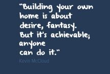 Quotes about 'Home' / Creating a new home - your home - takes determination, perseverance, hope and optimism.  Here is some inspiration to help you on your journey to building a better future for you and your family.