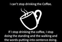 Everything coffee / For the coffee addicts in this world, here's a collection of laughs. / by Melinda Anello