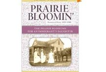Prairie Bloomin' by Linda K. Hubalek / The Prairie Blossoms for an Immigrant's Daughter Book 2, Historical Diary 1889-1900 This continues the story of the Swedish immigrant family featured in Butter in the Well. Even though born on the same farm in two different centuries, the main character, Alma Swenson Runneberg, and the author shared uncanny similarities while growing up in the Smoky Valley region of central Kansas. Both the third child of their families, they lived in the same house until each married and moved off the farm.