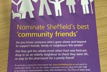 Community Friends / NHS Sheffield Clinical Commissioning Group's (CCG) 'community friends' scheme is an extension of the national 'winter friends' scheme, supported by NHS Choices and encourages people to support others in their community whatever the elements may throw at us. Especially during the cold weather, Sheffield GPs are once again urging people to check that elderly friends and neighbours are warm and well this winter.