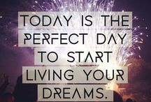 Dreams and Desires / We all have them...now is the time to fulfill them.